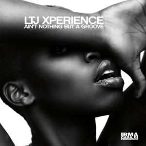 LTJ_Xperience_Aint_Nothing_But_A_Groove