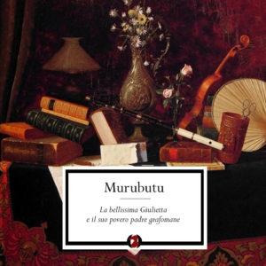Murubutu_La_Bellissima_Giulietta_Cover300